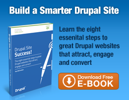 Build a Smarter Drupal Site. Eight essential steps to great Drupal websites that attract, engage and convert