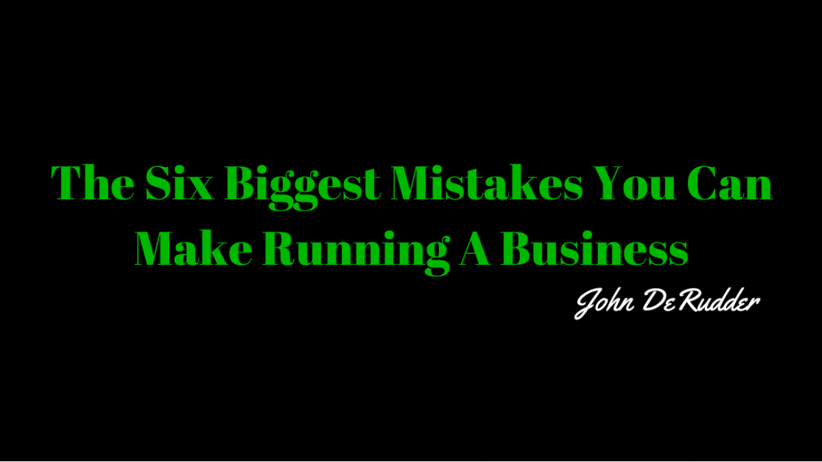 biggest mistakes done in business