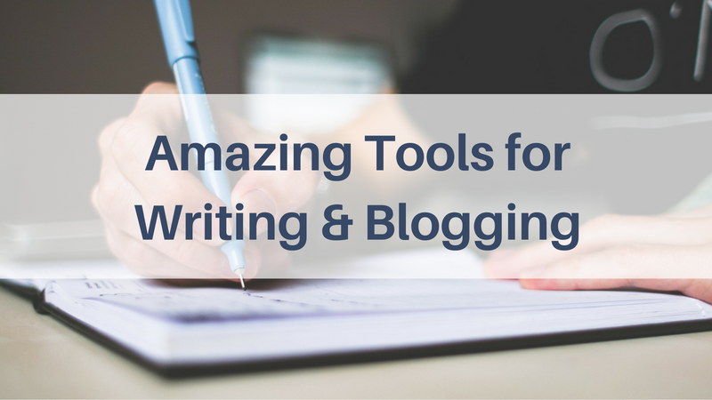 Amazing Tools for Writing & Blogging