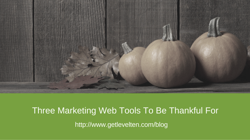 Three Marketing Web Tools To Be Thankful For