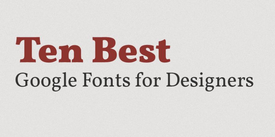 10 Best Google Fonts for website « Ux Design « Om Net Solution