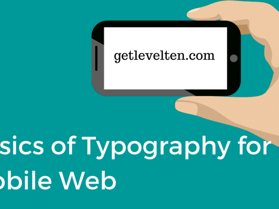 basics of typography for mobile web levelten dallas tx