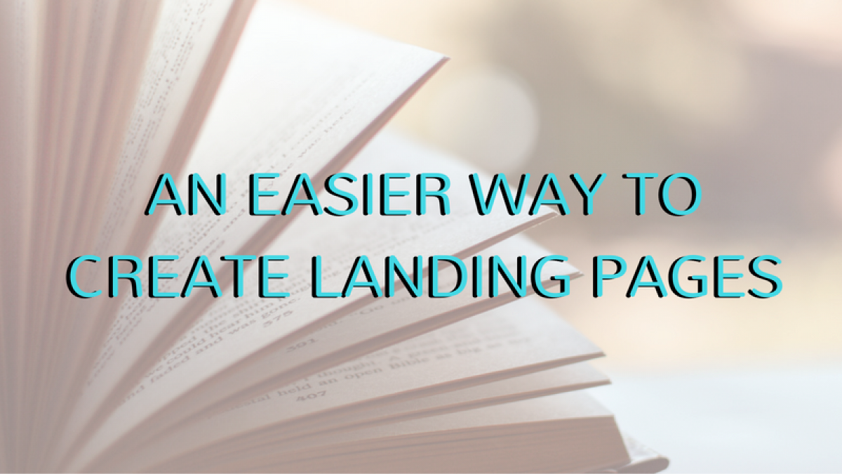 an easier way to create landing pages