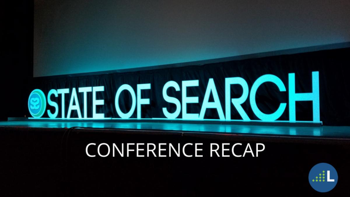 State of Search: Conference Recap   LevelTen Dallas, TX