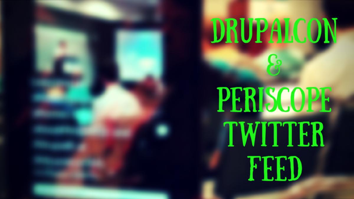 drupalcon periscope twitter feed