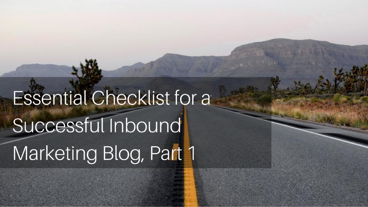 essential checklist for a successful inbound marketing blog part 1