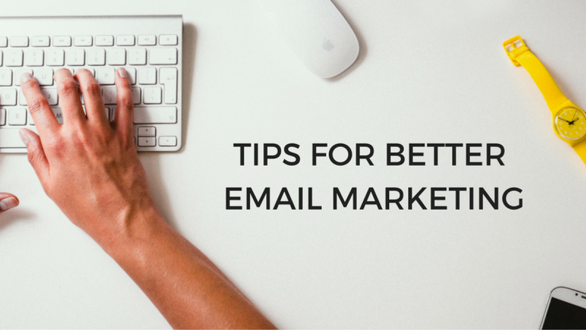tips for better email marketing