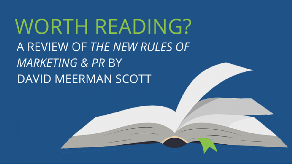 A Review of The New Rules of Marketing & PR by David Meerman Scott